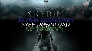Skyrim Legendary Edition - Free Download No Torrent!
