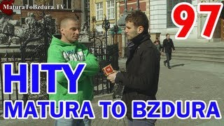 HITY MATURATOBZDURA.TV (CZĘŚĆ 5) odc. #97