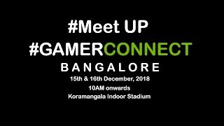 Meet up Announcement at GamerConnect Bangalore