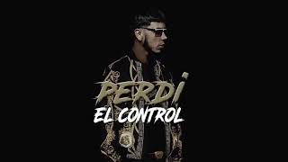 Anuel AA - Perdi El Control (NUEVO TEMA) 2018