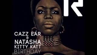 Cazz Ear feat. Natasha Kitty Katt -  Birthday Of Blackness (Club Mix)