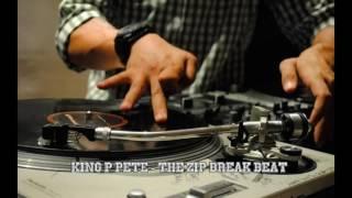 King P Pete - The Zip Break Beat