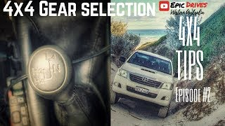 How to use 4WD gears & when to use them.