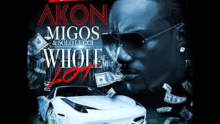 Migos - Whole Lot (Ft Akon, DJ Funky & Solo Lucci)