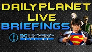 Dc Universe Online - Daily Planet Live Briefings