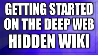 GETTING STARTED ON THE DEEP WEB/TOR #1 - Ep. 1 - The Hidden Wiki!