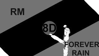RM   FOREVER RAIN [8D USE HEADPHONE] 🎧