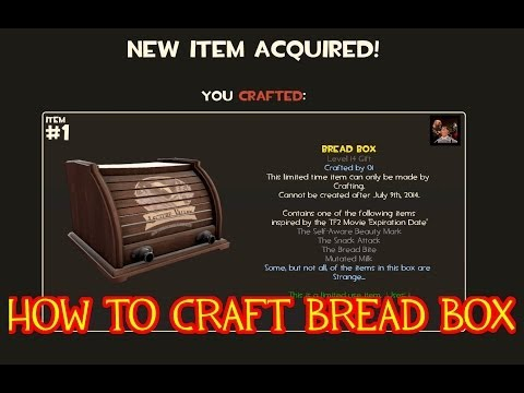 Steam Community :: Video :: TF2 : How To Craft Bread Box