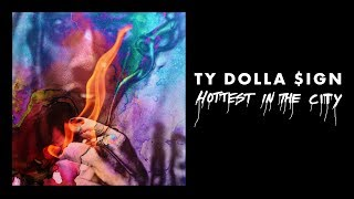 Ty Dolla $ign Hottest In The City