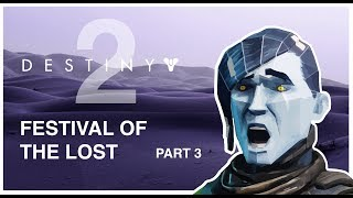 Destiny 2: Festival of the Lost Part 3