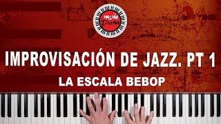 Como improvisar Piano de Jazz. Parte 1. La Escala Bebop.