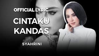 Gambar cover SYAHRINI - CINTAKU KANDAS (Official Lyric Video)