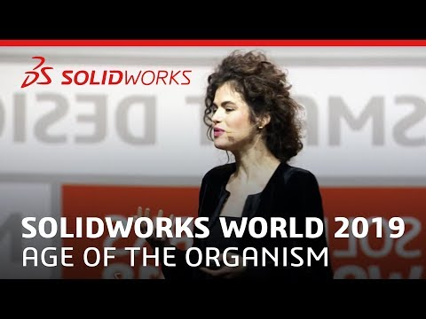 SOLIDWORKS World 2019 - Age of the Machine to Age of the Organism