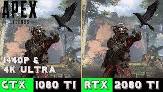 Download Apex Legends GTX 1080 TI VS RTX 2080 TI 1440p & 4k Ultra