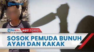 Pemuda di Medan Bunuh Ayah dan Kakaknya Gara-gara Kesal Tak Diberi Uang, Sosoknya Dikenal Pendiam