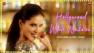 Sunny Leone - Hollywood Wale Nakhre   Upesh Jangwal   Tanveer Singh Kohli