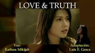 "YUI - Kathou Mikijah - LOVE & TRUTH ""Fandub Latino"""