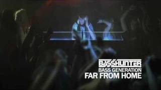 Basshunter - Far From Home (Bass Generation Out NOW)