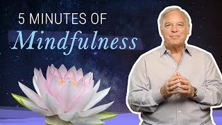 5 Minutes of Mindfulness | Jack Canfield