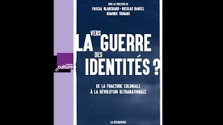 Éviter la guerre des identités - Pascal Blanchard (2016)