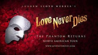 Love Never Dies U.S. Tour Trailer