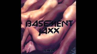 Basement Jaxx - Always Be There