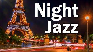 Night Paris JAZZ - Slow Sax Jazz Music - Relaxing Background Music