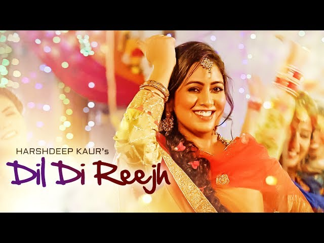Dil Di Reejh Full Video Song HD | Harshdeep Kaur Songs | Tigerstyle