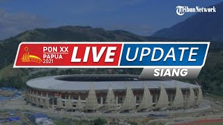 TRIBUNNEWS LIVE PON XX PAPUA SIANG: MINGGU 26 SEPTEMBER 2021