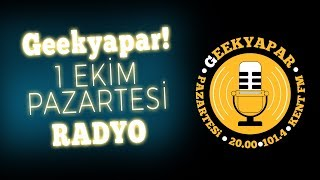 Gambar cover 🎙️ GEEKYAPAR RADYO - 01 EKİM PAZARTESİ - 101.4 Kent FM 20:00 YAYINI