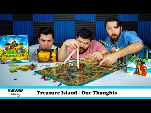 Never Bored Gaming - Our Thoughts (Treasure Island)