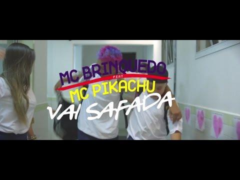 Mc Brinquedo - Vai Safada part. MC Pikachu