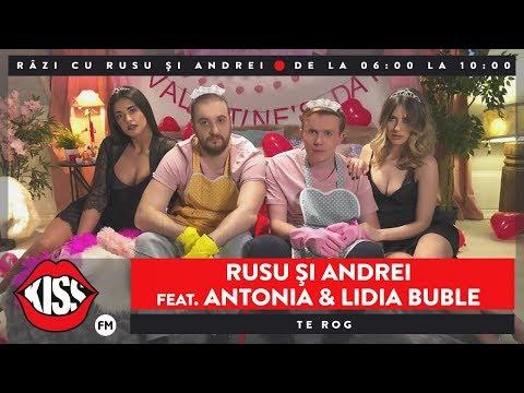 Rusu & Andrei & Antonia & Lidia Buble – Te rog Video