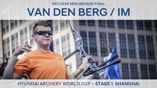 Sjef Van Den Berg v Im Dong Hyun – Recurve Men Bronze Final | Shanghai 2017