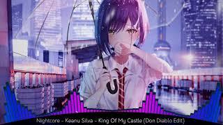 Nightcore  Keanu Silva King Of My Castle (Don Diablo Edit)