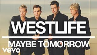 Westlife   Maybe Tomorrow (Official Audio)