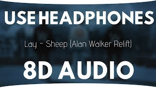 Lay - Sheep (Alan Walker Relift) (8D AUDIO) |