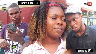TWO FOOLS (Ec comedy series) (Episode 91)