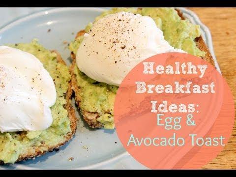 Video Healthy Breakfast Ideas: Poached Egg & Avocado Toast Recipe