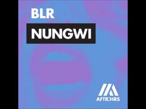 BLR - Nungwi (Original Mix)