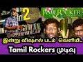 இன்று விஷால் படம்  வெளியீட Tamil Rockers முடிவு !