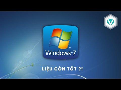 Chọn Windows 7 tốt hơn Windows 10 ???!
