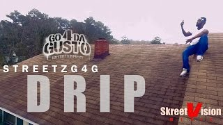 StreetzG4G - Drip x Directed By @StreetzG4G_Tv