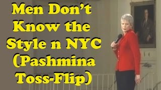 "Jeanne Robertson   ""Men don't know the style in NYC!""  (Pashmina Toss Flip story)"