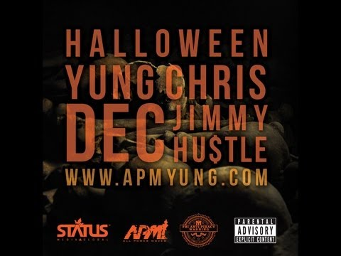 Yung Chris ft D.e.c & Jimmy Hustle-Halloween
