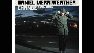 Daniel Merriweather (Feat Wale)  Change
