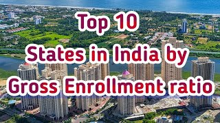 Top ten States in India by Gross Enrollment ratio in higher education | Incredible India - STATES