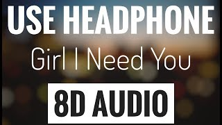 Girl I Need You (8D AUDIO SONG) | USE HEADPHONE | Arijit Singh, Meet Bros, Roach Killa, Khushboo