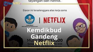 Gandeng Netflix, Kemendikbud Bakal Tayangkan Film Dokumenter untuk Program Belajar dari Rumah
