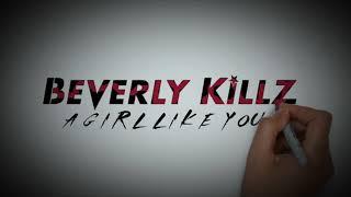 BEVERLY KILLZ - A girl like you